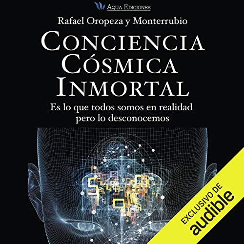 Conciencia Cósmica Inmortal [Immortal Cosmic Consciousness] audiobook cover art