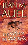 The Clan of the Cave Bear (Earth's Children S.)