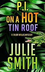 PI On A Hot Tin Roof : A New Orleans Cozy Mystery; Talba Wallis #4 (The Talba Wallis PI Series)