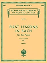 First Lessons in Bach - Book 1: Schirmer Library of Classics Volume 1436 Piano Solo