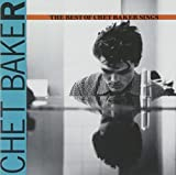 The Best Of Chet Baker Sings by Chet Baker (1989-05-03)