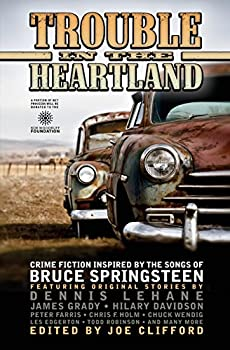 Trouble in the Heartland: Crime Fiction Based on the Songs of Bruce Springsteen 1939751020 Book Cover