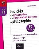 Les clés de la dissertation et de l'explication de texte en philosophie en 50 fiches. Terminale, toutes séries.