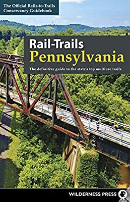 Rail-Trails Pennsylvania: The definitive guide to the state's top multiuse trails from Wilderness Press