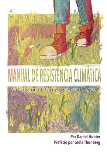 """Manual de Resistência Climática: Ou """"eu fiz parte de uma ação pelo clima. E agora?"""""""