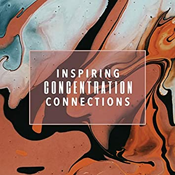 Inspiring Concentration Connections