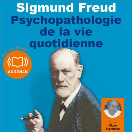 Couverture de Psychopathologie de la vie quotidienne