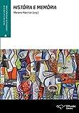 História e memória (Faces da cultura e da comunicação organizacional Livro 4) (Portuguese Edition)