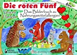 Die roten Fünf - Das Bilderbuch zu Nahrungsmittelallergien. Für alle Kinder, die einen einzigartigen Körper haben. (Empfohlen vom DAAB - Deutscher ... / Die Buchreihe für neugierige Kinder)