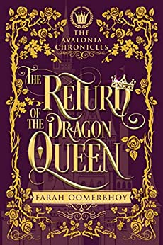 The Return of the Dragon Queen (The Avalonia Chronicles Book 3) by [Farah Oomerbhoy]