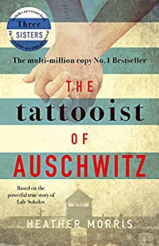 The Tattooist of Auschwitz: the heartbreaking and unforgettable bestseller (English Edition) de [Heather Morris]