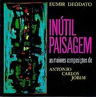 Inutil Paisagem by Eumir Deodato (2013-12-10)