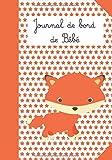 Journal de bord de Bébé: Carnet de suivi pour votre bébé | Notez toutes les...