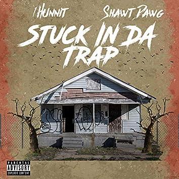 Stuck in Da Trap