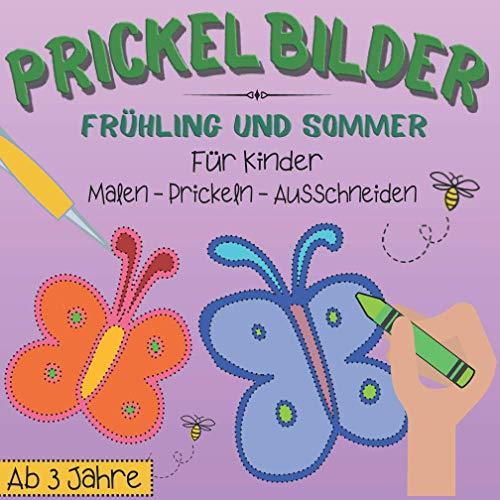 Prickelbilder für Kinder Frühling und Sommer - Malen, Prickeln, Ausschneiden: Prickelblock - Bastelbuch ab 3 Jahre