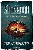 Die Shannara-Chroniken - Das Schwert der Elfen: Roman - Terry Brooks