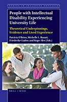 People With Intellectual Disability Experiencing University Life: Theoretical Underpinnings, Evidence and Lived Experience (Studies in Inclusive Education)