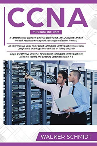 CCNA: 3 in 1- Beginner's Guide+ Tips on Taking the Exam+ Simple and Effective Strategies to Learn CCNA (Cisco Certified Network Associate) Routing And Switching Certification