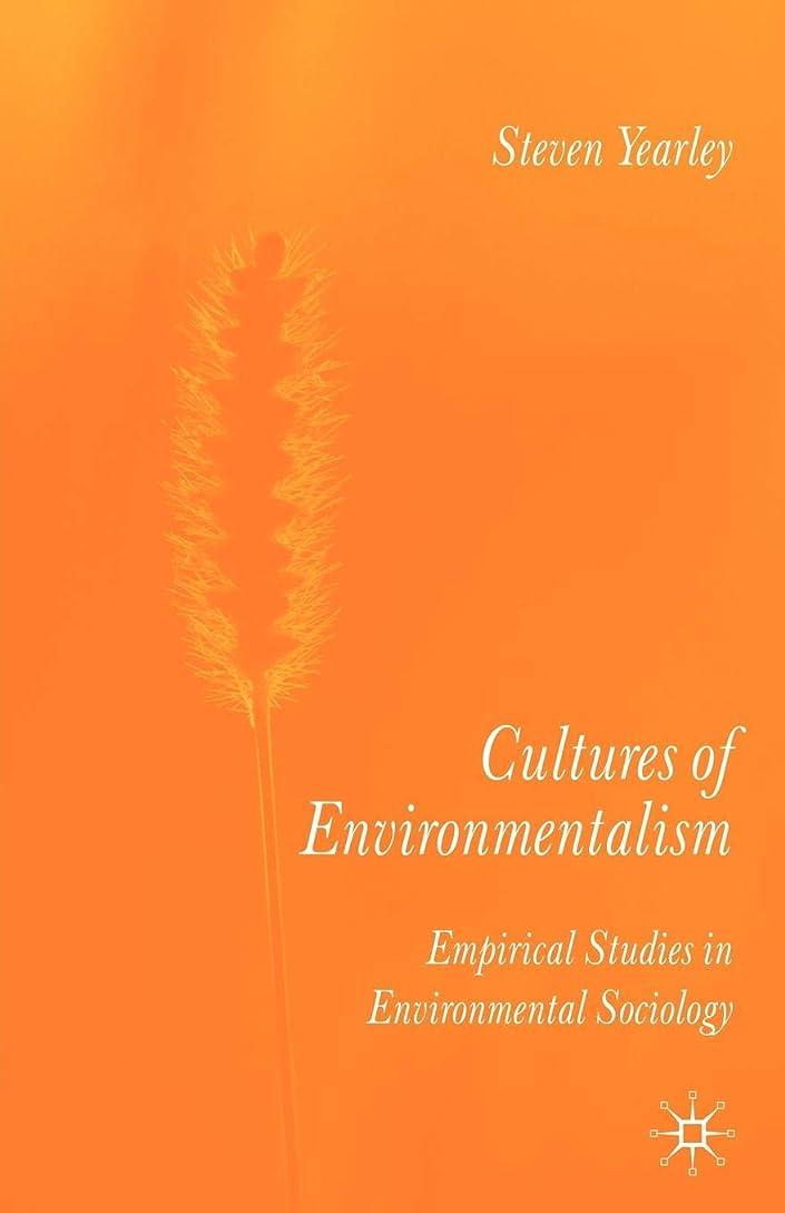 ゲストまさに感性Cultures of Environmentalism: Empirical Studies in Environmental Sociology