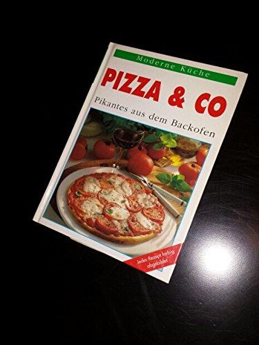 Pizza & Co - Pikantes aus dem Backofen (Moderne Küche)