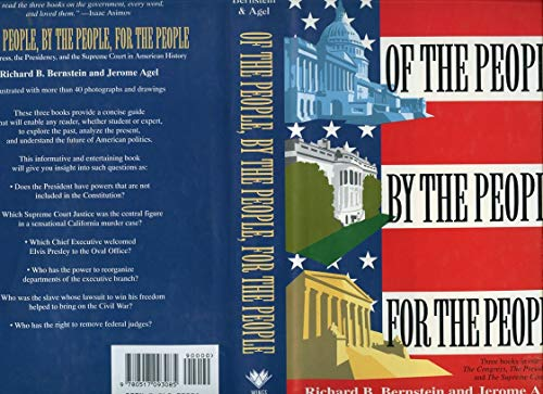 Of the People, by the People, for the People: Congress, the Presidency, and the Supreme Court in American History : An Omnibus of Three Books the Co
