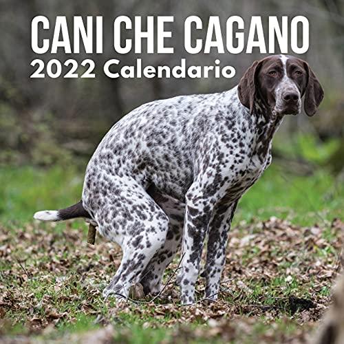 Cani Che Cagano Calendario 2022: Regalo Divertente Per Uomo, Donna, Amica, Amica, Compleanno, Natale | Cani Che Fanno La Cacca Calendario