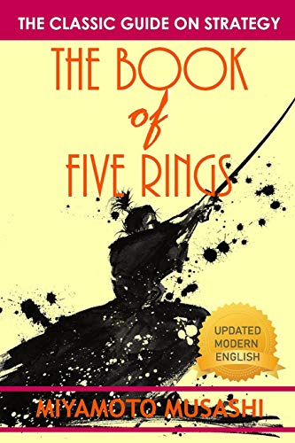The Book of Five Rings: The Definitive Translations of The Book of Five Rings By Miyamoto Musashi - Japan's Greatest Samurai