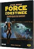 Star Wars - Force et destinée Chroniques du Gardien