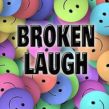 Broken Laugh