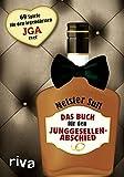 Das Buch für den Junggesellenabschied: 69 Spiele für den legendärsten JGA ever