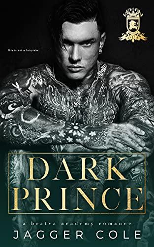 Dark Prince: A Dark Bratva Academy Romance by [Jagger Cole]