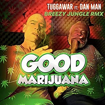 Good Marijuana ( Breezy Jungle Remix )
