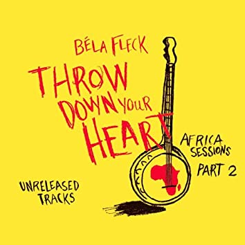 Throw Down Your Heart - Africa Sessions Part 2