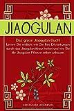 Jiaogulan: Das große Jiaogulan Buch! Lernen Sie endlich, wie Sie Ihre Erkrankungen durch das Jiaogulan Kraut heilen und wie Sie die Jiaogulan Pflanze ... BONUS: Inklusive Rezepte zum selber machen - Heilkunde Akademie