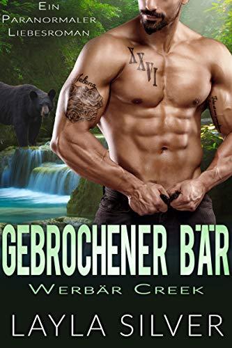 Gebrochener Bär: Ein paranormaler Liebesroman (Werbär Creek 6)