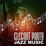 Elegant Party Jazz Music – Night Music Bar, Sexy Lady, Drinks & Cocktails, Quiet Moments, Simple...