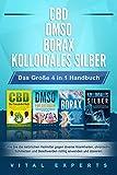CBD   DMSO   BORAX   KOLLOIDALES SILBER -  Das Große 4 in 1 Handbuch: Wie Sie die natürlichen Heilmittel gegen diverse Krankheiten, chronische Schmerzen und Beschwerden richtig anwenden und dosieren