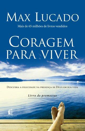 Coragem para viver: Descubra a felicidade na presença de Deus em sua vida – livro de promessas