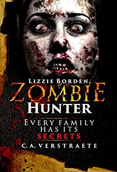 Lizzie Borden, Zombie Hunter by [C.A. Verstraete]