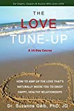 Image of THE LOVE TUNE-UP: How To Amp Up The Love That's Naturally Inside You To Enjoy Happy, Healthy Relationships — A 14-Day Course That Can Change Your Life —