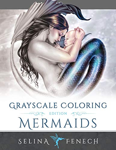 Mermaids Grayscale Coloring Edition (Grayscale Coloring Books by Selina) (Volume 7)