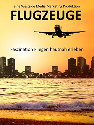 Flugzeuge - Faszination Fliegen hautnah erleben