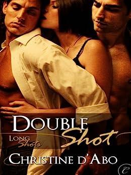 Double Shot (Long Shots) by [Christine d'Abo]