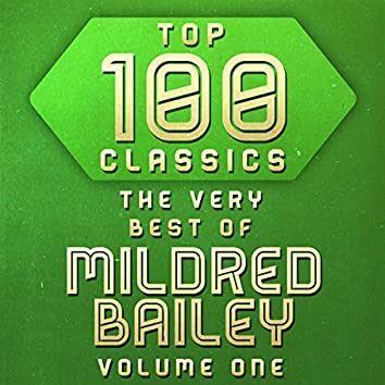 Top 100 Classics - The Very Best of Mildred Bailey Volume One