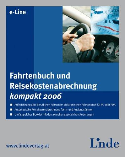 Fahrtenbuch und Reisekostenabrechnung kompakt 2006 (f. Österreich) Aufzeichnung aller beruflichen Fahrten im elektronischen Fahrtenbuch für PC oder PDA. Automatische Reisekostenabrechnung für In- und Auslandsfahrten. Umfangreiches Booklet mit den aktuellen gesetzlichen