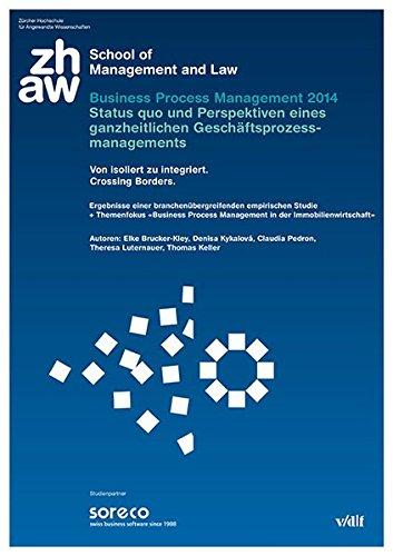 Business Process Management 2014 - Status quo und Perspektiven eines ganzheitlichen Geschäftsprozessmanagements: Von isoliert zu integriert. Crossing Borders.