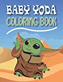 Baby Yoda Coloring Book: Contains Great Adorable Baby Yoda Coloring Pages For Kids And Adults | Best Coloring Book For Boys And Girls