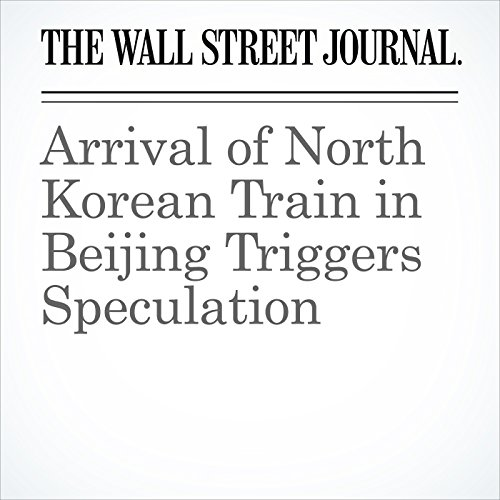 Arrival of North Korean Train in Beijing Triggers Speculation copertina