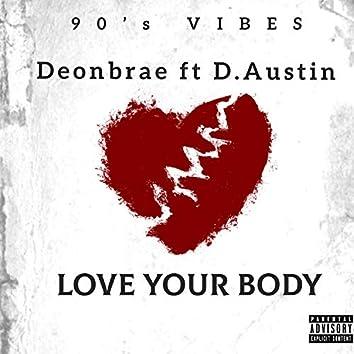 Love Your Body (feat. D. Austin)