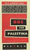 BDS por Palestina: el boicot a la ocupación y el apartheid israelíes: 4 (Disenso)